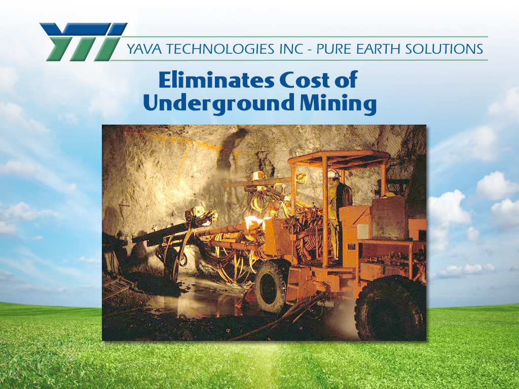 Eliminates Cost of Underground Mining